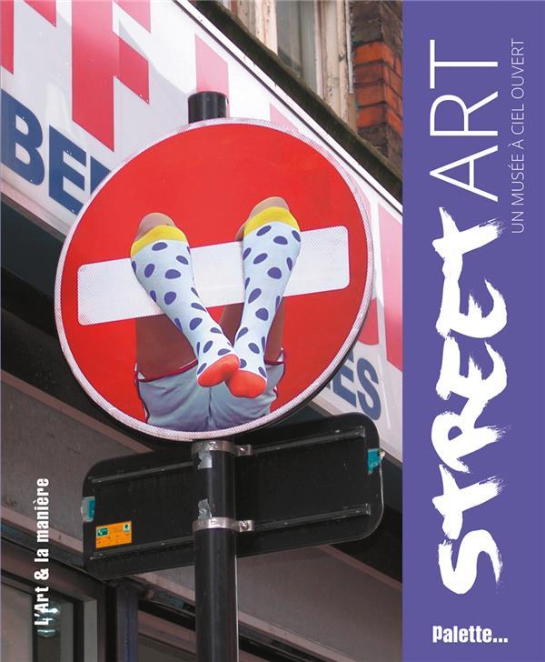 Street art ; un musée à ciel ouvert