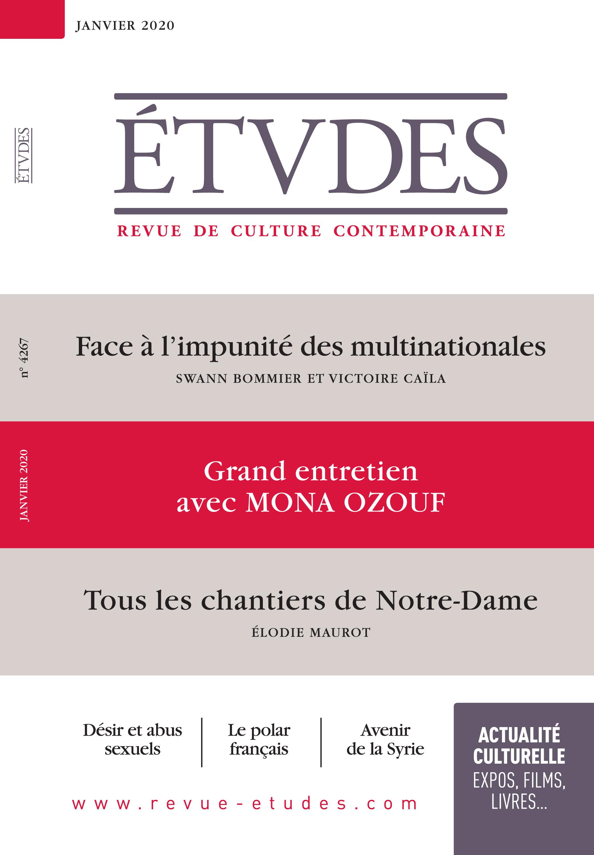 Revue études N.4267 ; janvier 2020 ; face à l'impunité des multinationales ; grand entretien avec Mona Ozouf ; tous les chantiers de Notre-Dame