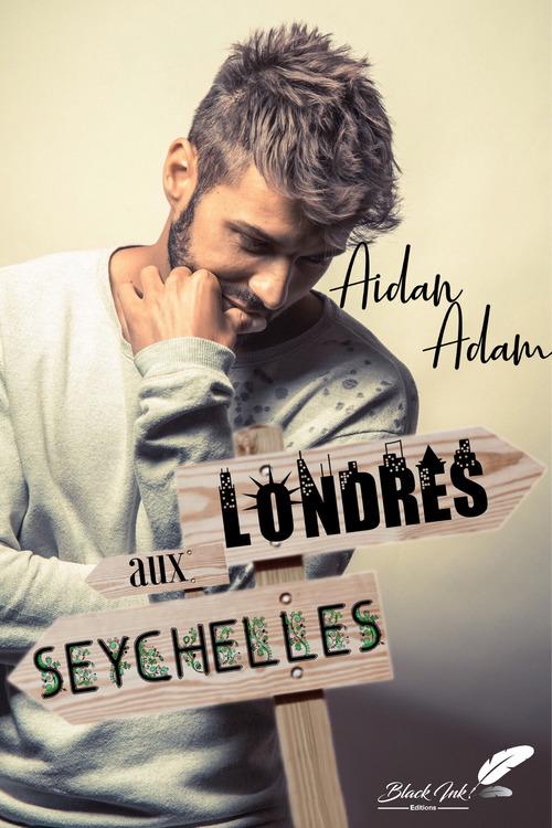 Londres aux Seychelles  - Aidan Adam