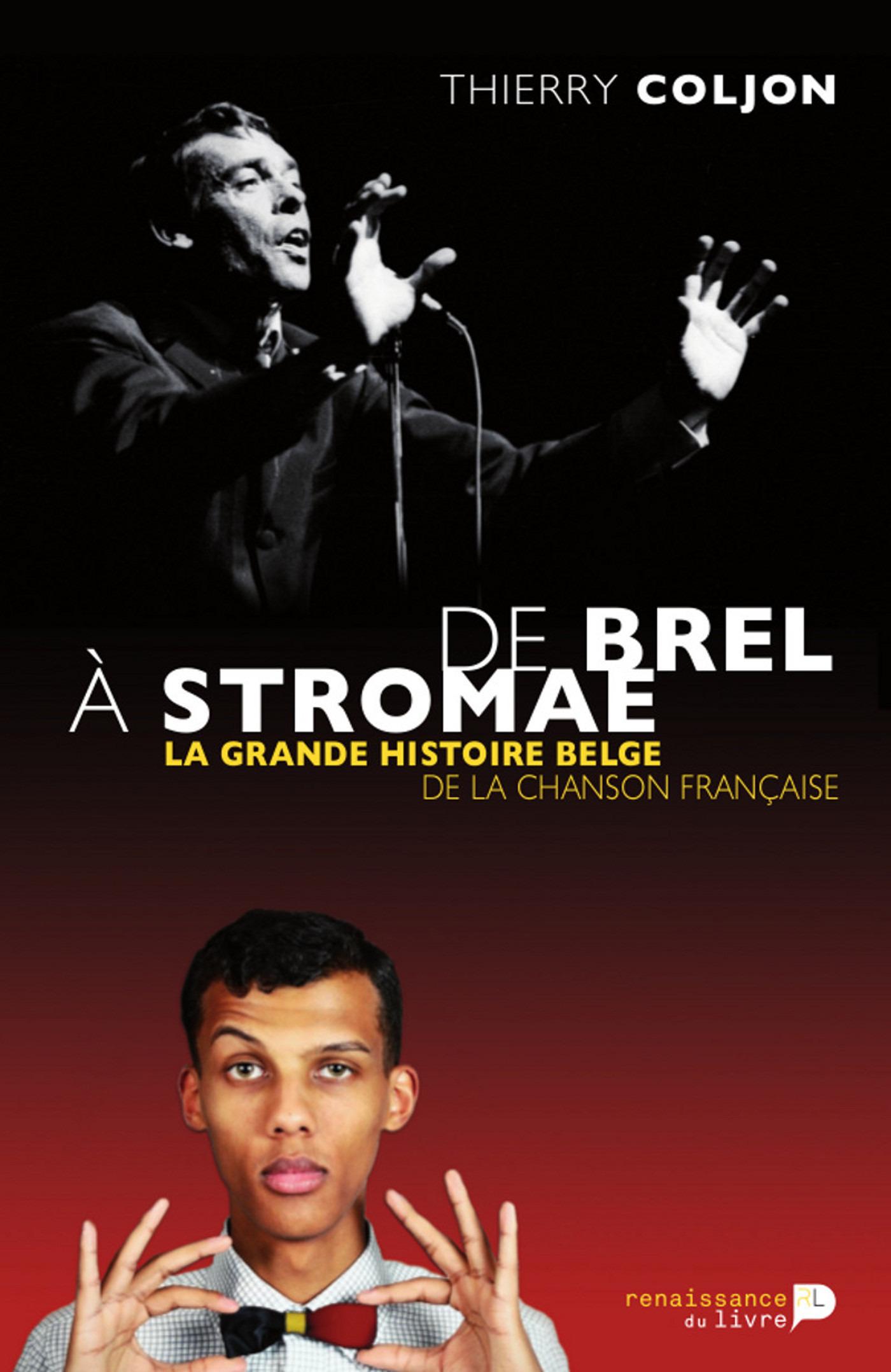De Brel à Stromae ; la grande histoire belge de la chanson française