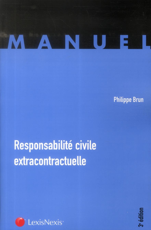 Responsabilité civile extracontractuelle (3e édition)
