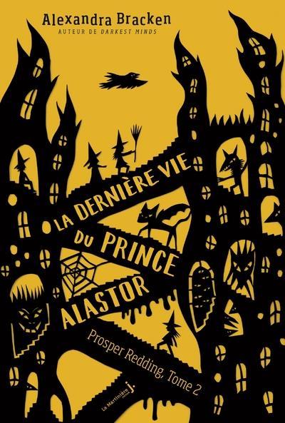 La terrifiante histoire de Prosper Redding t.2 ; la dernière vie du prince Alastor