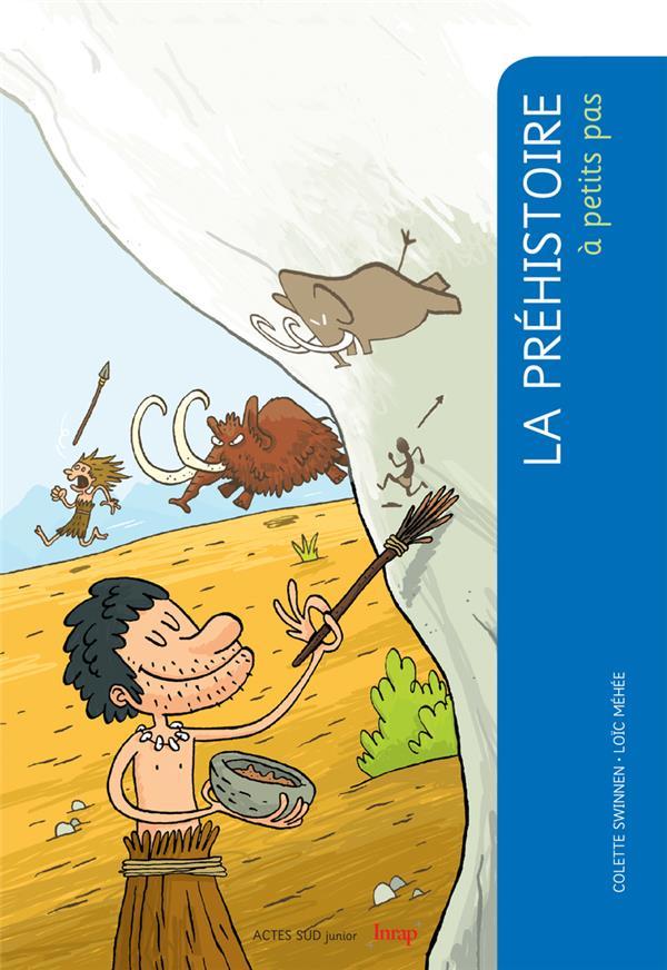 A PETITS PAS ; la préhistoire
