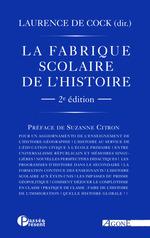 Vente Livre Numérique : La Fabrique scolaire de l´histoire  - Laurence de Cock
