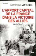 Vente Livre Numérique : L'apport capital de la France dans la victoire des alliés 14-18/40-45  - Dominique LORMIER