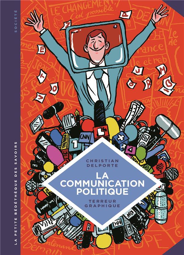La petite bédéthèque des savoirs T.14 ; la communication politique
