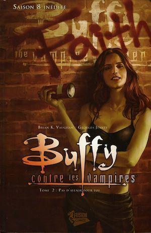Buffy contre les vampires - saison 8 t.2 ; pas d'avenir pour toi
