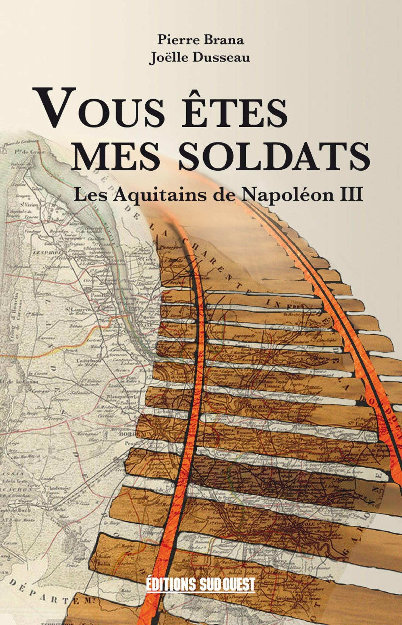 vous êtes mes soldats ; les Aquitains de Napoléon III