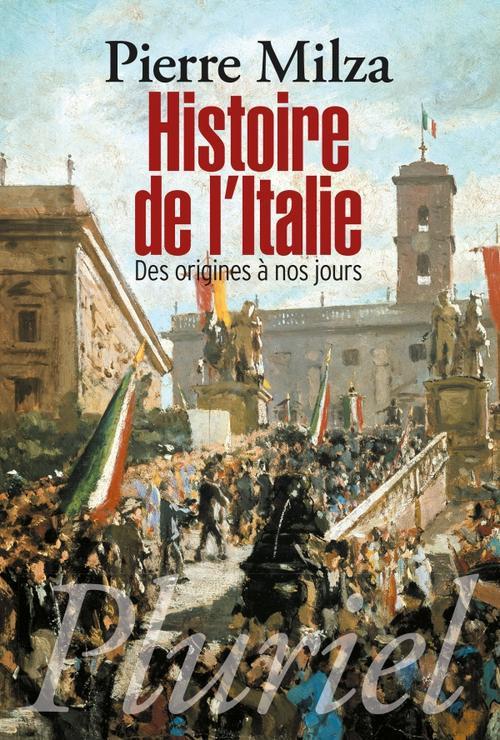 Histoire de l'Italie ; des origines à nos jours
