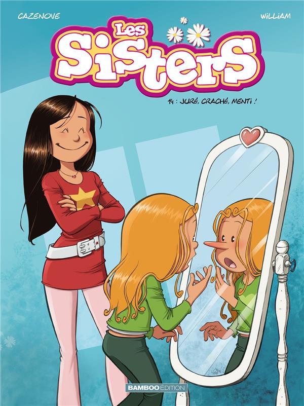 Les Sisters T.14 ; juré, craché, menti !