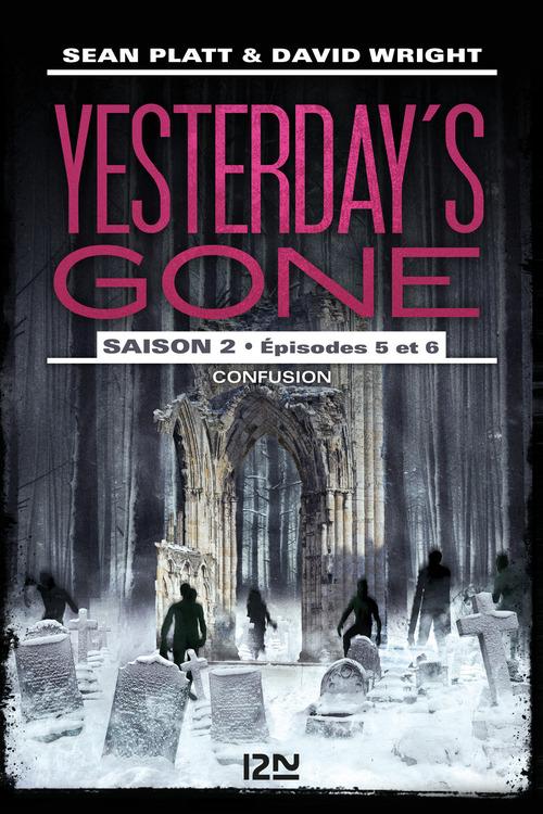 Yesterday's gone - saison 2 T.3 ; épisodes 5 et 6 ; confusion