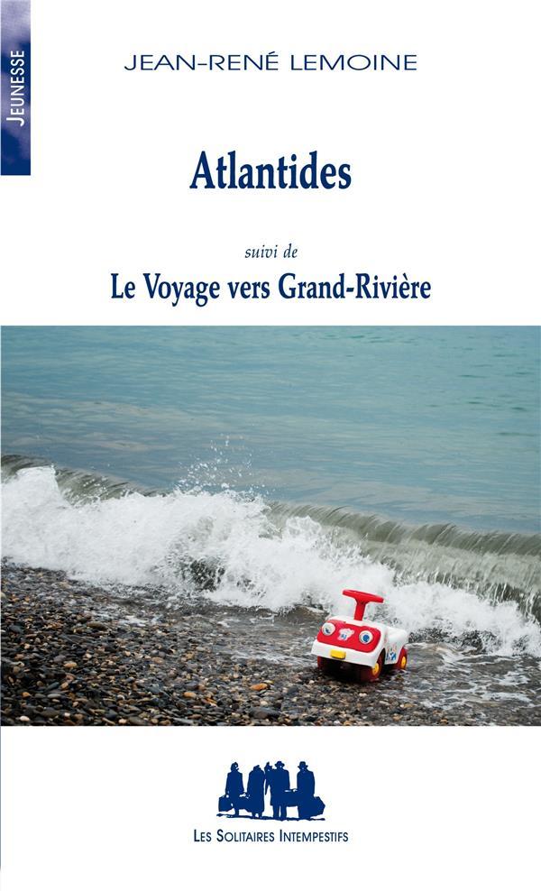 Atlantides ; le voyage vers Grand-Rivière