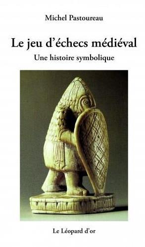 Le jeu d'échec médiéval ; une histoire symbolique