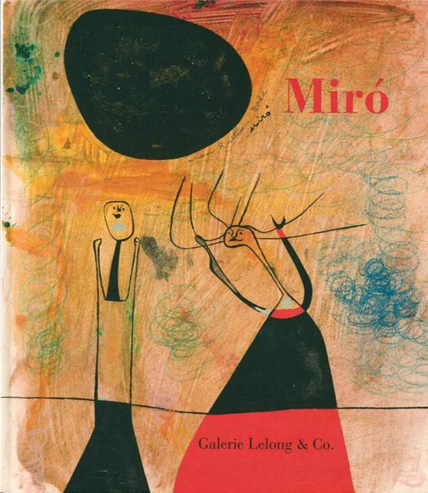 Miró : femmes, oiseaux et monstres ; oeuvres de 1930-1950