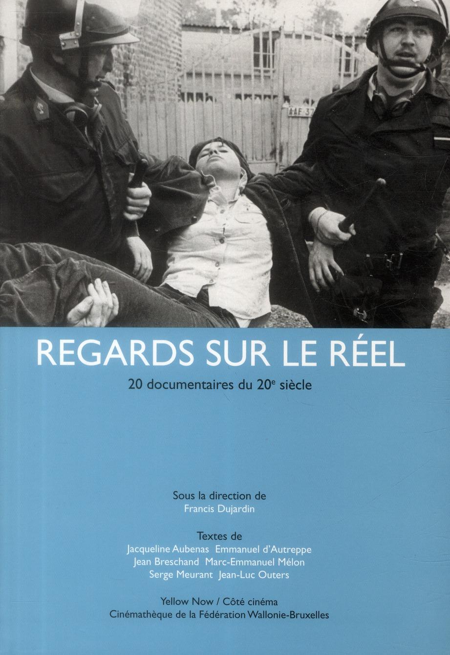 Regards sur le réel ; 20 documentaire du 20e siècle