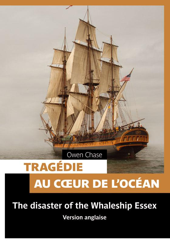Tragédie au coeur de la mer ; the disaster of the Whaleship Essex