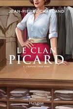 Vente Livre Numérique : Le clan picard v 02 l'enfant trop sage  - Jean-Pierre Charland