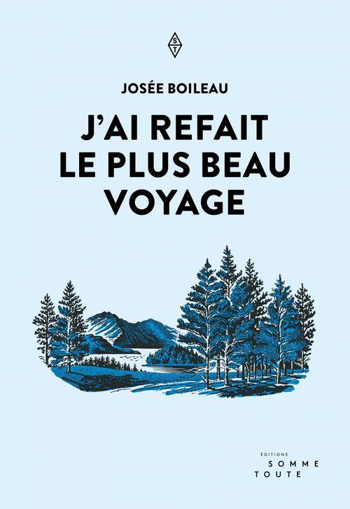J'ai refait le plus beau voyage  - Josée Boileau