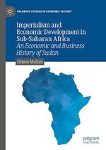 Imperialism and Economic Development in Sub-Saharan Africa  - Simon Mollan