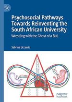 Psychosocial Pathways Towards Reinventing the South African University  - Sabrina Liccardo