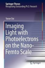 Imaging Light with Photoelectrons on the Nano-Femto Scale  - Yanan Dai