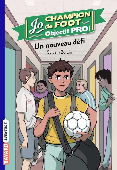 Jo, champion de foot t.7 ; un nouveau défi