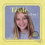 Vente AudioBook : Gare à Lou !  - Jean Teulé