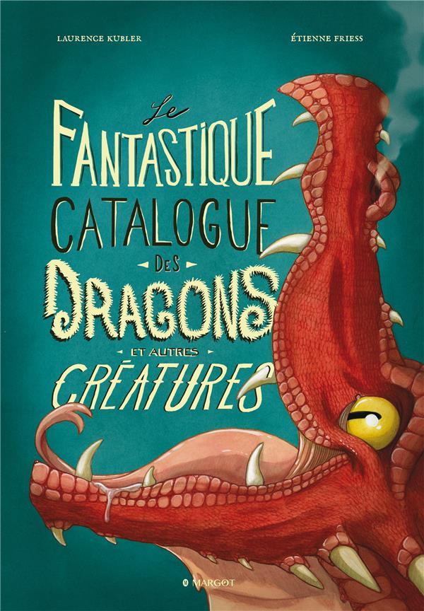- LE FANTASTIQUE CATALOGUE DES DRAGONS ET AUTRES CREATURES