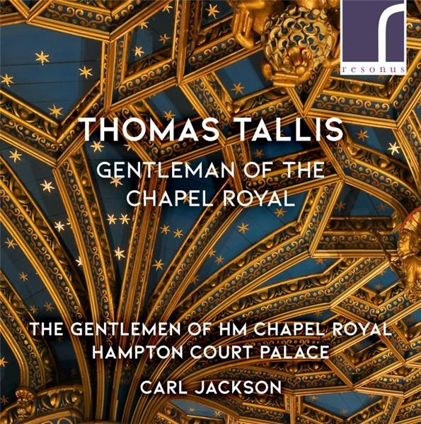 Thomas Tallis : Gentleman of the Chapel Royal. Jackson