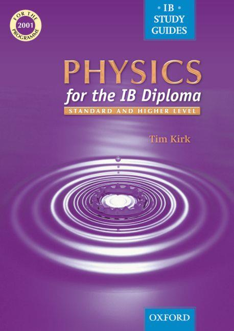 Physics for the IB Diploma ; Standard and Higher Level