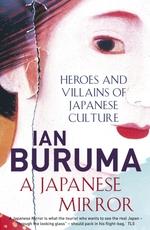 A Japanese Mirror  - Buruma Ian