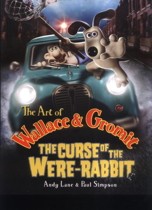 The Art of Wallace and Gromit: The Curse of the Were-Rabbit