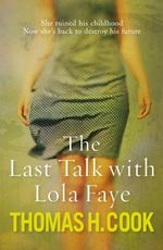 Vente Livre Numérique : The Last Talk with Lola Faye  - Thomas H. Cook