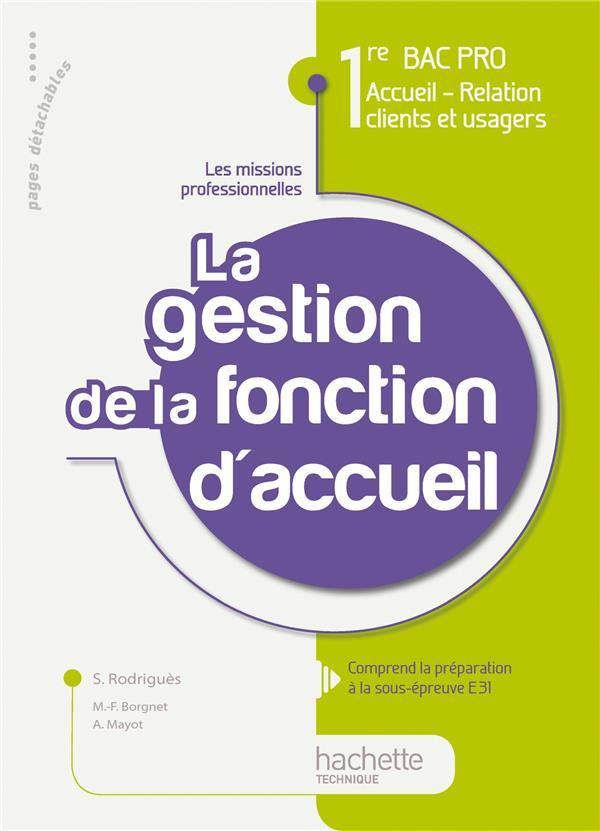 Accueil, Relation Clients Et Usagers ; Activite T.3 ; La Gestion De La Fonction Accueil ; 1ere Bac Pro ; Livre De L'Eleve (Edition 2010)