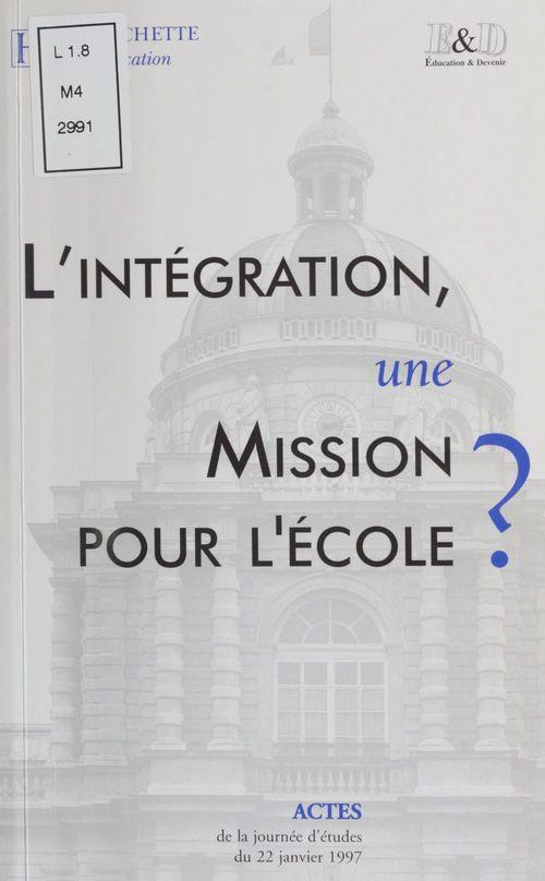 L'Intégration : une mission pour l'école ?