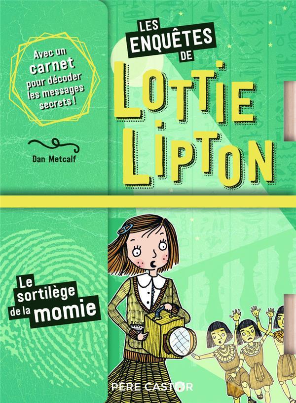 Les enquêtes de Lottie Lipton T.3 ; le sortilège de la momie