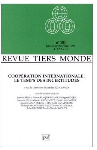 Revue tiers-monde t.151; cooperation internationale : le temps des incertitudes ; juillet-septembre 1997