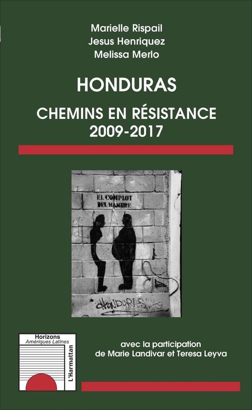 Honduras, chemins en résistance 2009-2017