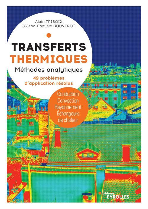 Transferts thermiques : méthodes analytiques, 49 problèmes d'application résolus