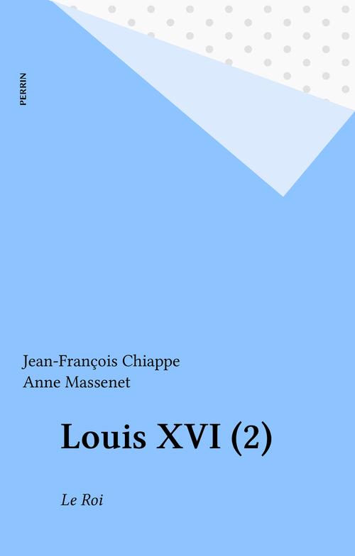 Louis XVI (2)  - Jean-François Chiappe