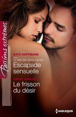 Vente EBooks : Escapade sensuelle - Le frisson du désir  - Kate Hoffmann - Cathy YARDLEY