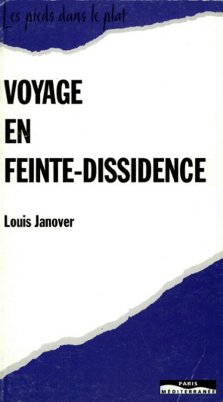 Voyage en feinte-dissidence