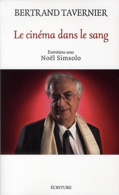 Le cinéma dans le sang ; entretiens avec Noël Simsolo