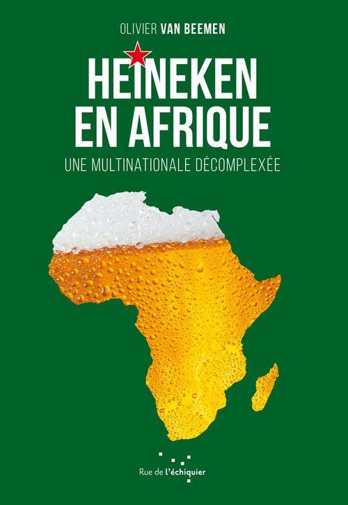 Heineken en Afrique ; une multinationale décomplexée