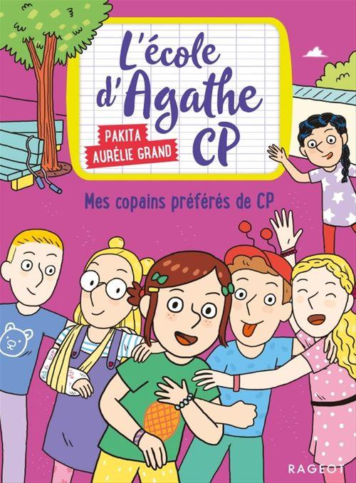 L'école d'Agathe - CP T.10 ; mes copains préférés de CP