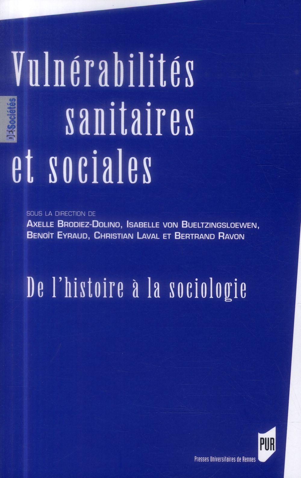 Vulnerabilites Sanitaires Et Sociales ; De L'Histoire A La Sociologie