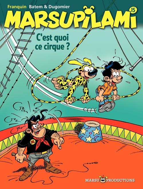 Marsupilami T.15 ; c'est quoi ce cirque !?