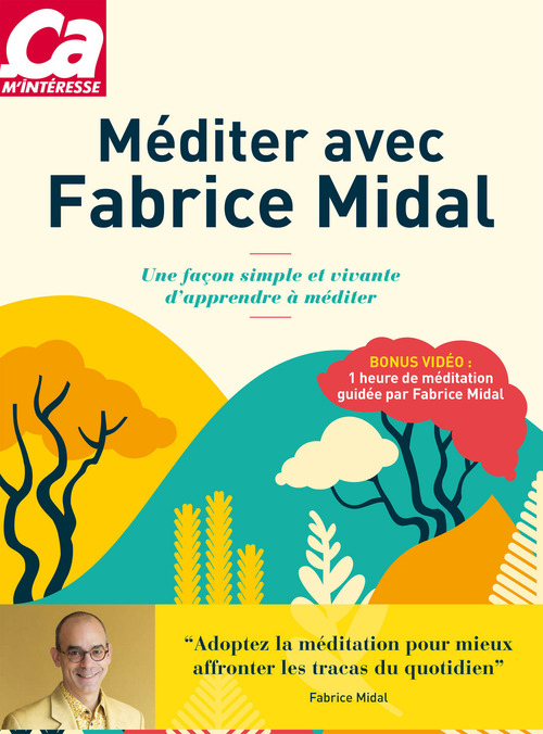 Méditer avec Fabrice Midal - Une façon simple et vivante d'apprendre à méditer