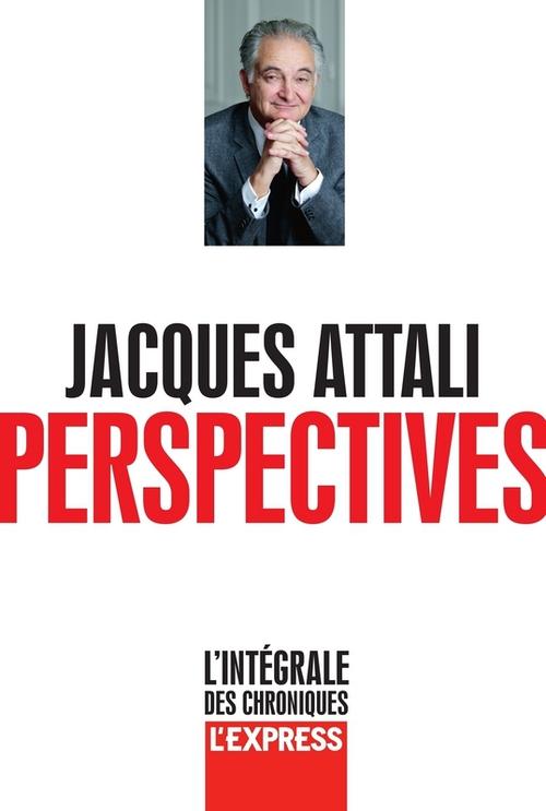 Perspectives ; l'intégrale des chroniques l'express