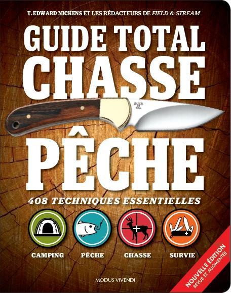 Guide total chasse pêche ; 408 techniques essentielles